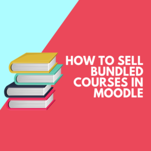 How to sell bundled Moodle Courses